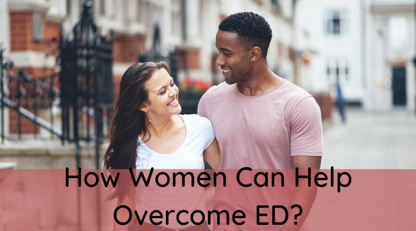 How Women Can Help Overcome ED_